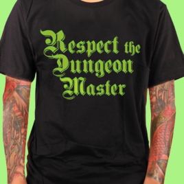 RESPECT THE DM- Dungeons & Dragons T Shirt – Unisex Black