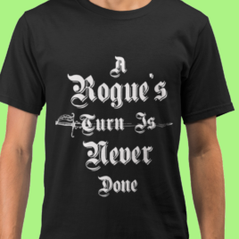 Dungeons and Dragons Graphic Tee – A ROGUES TURN | Dungeon Master | Unisex Gamer Shirt | Dnd Gift For Him | 5e RPG