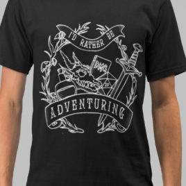 Dungeons and Dragons RATHER be ADVENTURING in White | Gift for Him | Graphic Tees | Gaming Gifts | Geeky Gifts